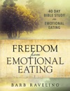 Freedom From Emotional Eating A Weight Loss Bible Study