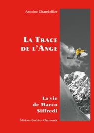 La Trace de l'Ange - La vie de Marco Siffredi
