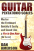 Dan Amerson - Pentatonic Scales: Master the Fretboard Quickly and Easily & Sound Like a Pro, In One Hour (Or Less) ilustración
