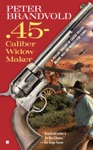 45-Caliber Widow Maker