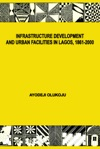 Infrastructure Development And Urban Facilities In Lagos 1861-2000