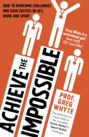 Professor Greg Whyte OBE - Achieve the Impossible artwork