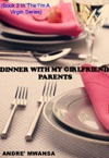 Dinner With My Girlfriend Parents