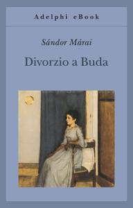Divorzio a Buda da Sándor Márai