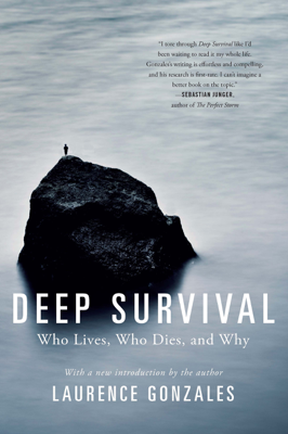 Deep Survival: Who Lives, Who Dies, and Why - Laurence Gonzales book