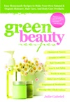 Green Beauty Recipes Easy Homemade Recipes To Make Your Own Skincare Hair Care And Body Care Products