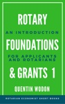 Rotary Foundations And Grants 1 An Introduction For Applicants And Rotarians