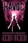 HAVOC Descendants Saga Crisis Sequence Book 3