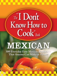 THE I DONT KNOW HOW TO COOK BOOK MEXICAN