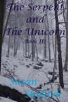 The Serpent and the Unicorn: Book III