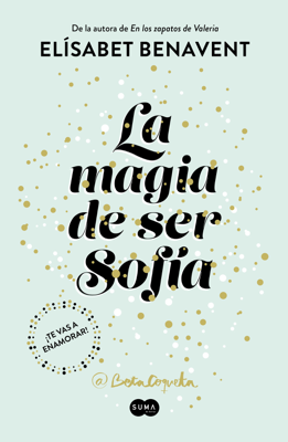 Elísabet Benavent - La magia de ser Sofía (Bilogía Sofía 1) book