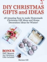 DIY Gifts and Ideas: 29 Amazing Easy to make Homemade Christmas Gift Ideas and Home Decoration Ideas! DIY Mason Jar Gifts Included