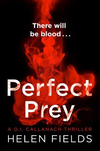 Helen Fields - Perfect Prey