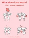 - What Does Love Mean