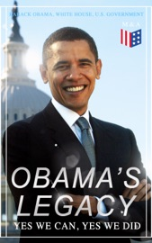 Obama's Legacy - Yes We Can, Yes We Did PDF Download