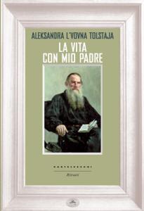 La vita con mio padre da Aleksandra L'vovna Tolstaja