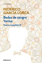 BODAS DE SANGRE. YERMA (TEATRO COMPLETO 3)