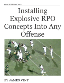 Installing Explosive RPO Concepts Into Any Offense book