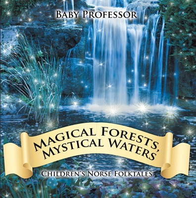 Magical Forests, Mystical Waters  Children's Norse Folktales