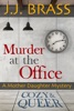 Murder at the Office: A Mother Daughter Mystery