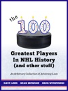 THE 100 GREATEST PLAYERS IN NHL HISTORY AND OTHER STUFF