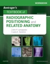 Workbook For Bontragers Textbook Of Radiographic Positioning And Related Anatomy