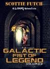 Galactic Fist Of Legend Volume 2