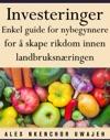 Investeringer Enkel Guide For Nybegynnere For  Skape Rikdom Innen Landbruksnringen