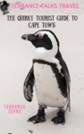 Terrance Talks Travel The Quirky Tourist Guide To Cape Town