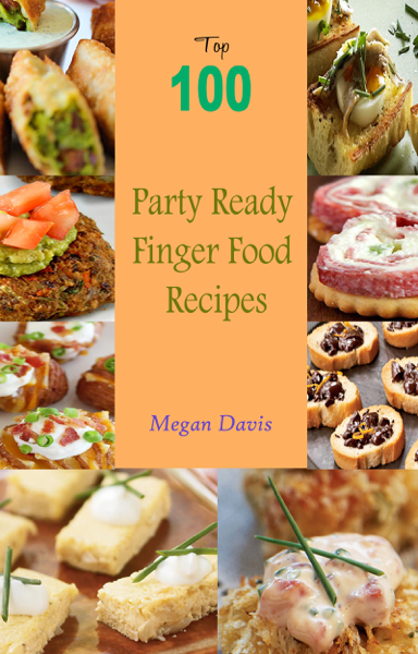 Top 100 Party Ready Finger Food Recipes da Megan Davis