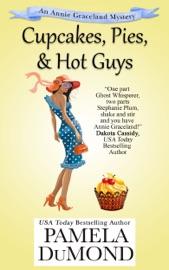 Cupcakes, Pies, and Hot Guys - Pamela DuMond Book
