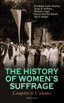 THE HISTORY OF WOMENS SUFFRAGE - Complete 6 Volumes Illustrated