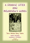 Two Welsh Tales - A Strange Otter And Melangells Lambs