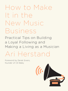 How To Make It in the New Music Business: Practical Tips on Building a Loyal Following and Making a Living as a Musician La couverture du livre martien