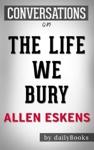 The Life We Bury By Allen Eskens  Conversation Starters