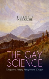 The Gay Science Nietzsche S Forging Metaphysical Thought