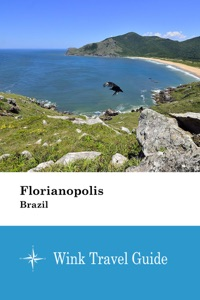 Florianopolis (Brazil) - Wink Travel Guide Book Cover