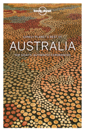 Lonely Planet's Best of Australia Travel Guide