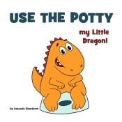 Use the Potty, my Little Dragon!