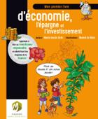 Mon premier livre d'économie, l'épargne et l'investissement