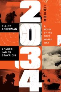 2034 par Elliot Ackerman & Admiral James Stavridis, USN Couverture de livre