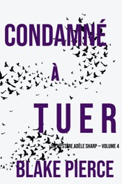 Condamné à tuer (Un Mystère Adèle Sharp — Volume 4)