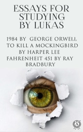 Essays For Studying By Lukas Nineteen Eighty Four 1984 By George Orwell