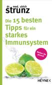 Die 15 besten Tipps für ein starkes Immunsystem