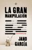 Jano García - La gran manipulación portada