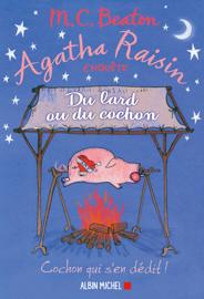 Agatha Raisin 22 - Du lard ou du cochon by Agatha Raisin 22 - Du lard ou du cochon