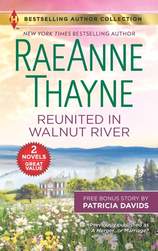 RaeAnne Thayne & Patricia Davids - Reunited in Walnut River & A Matter of the Heart