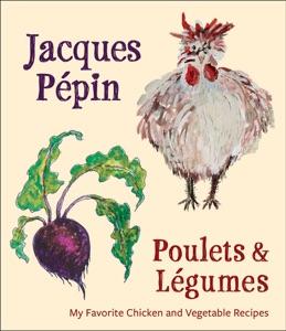 Poulets & Légumes by Jacques Pépin Book Cover