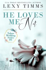 He Loves Me Not - Lexy Timms book summary