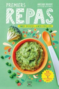 Premiers repas de 4 mois à 3 ans - Comment diversifier l'alimentation de bébé Couverture de livre